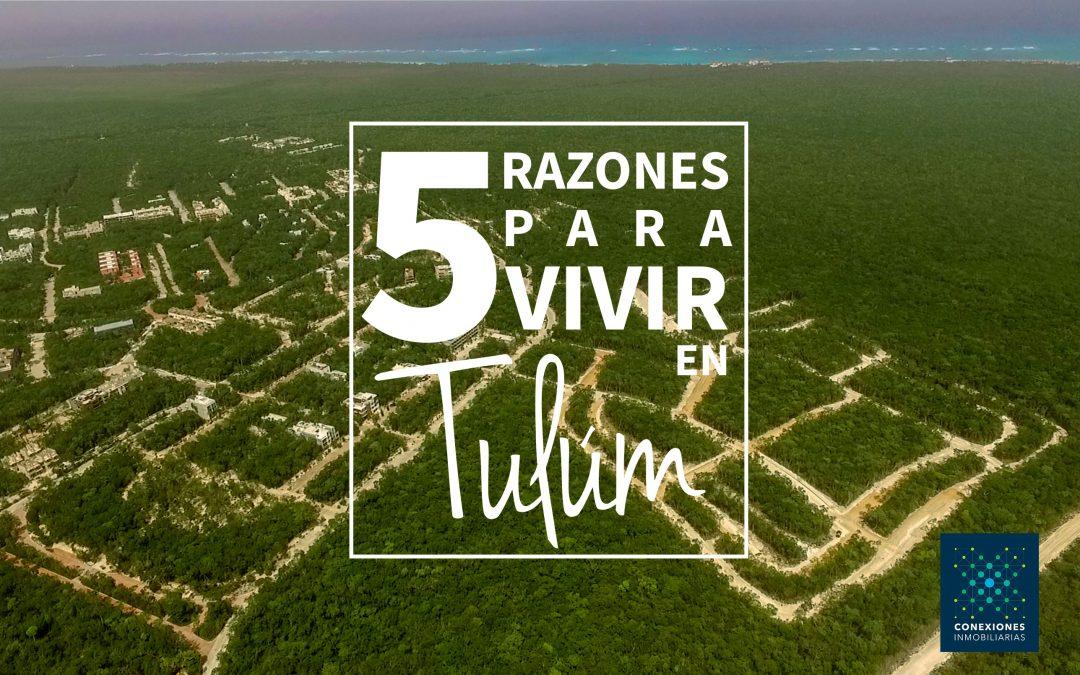 5 Razones para vivir en Tulum, México